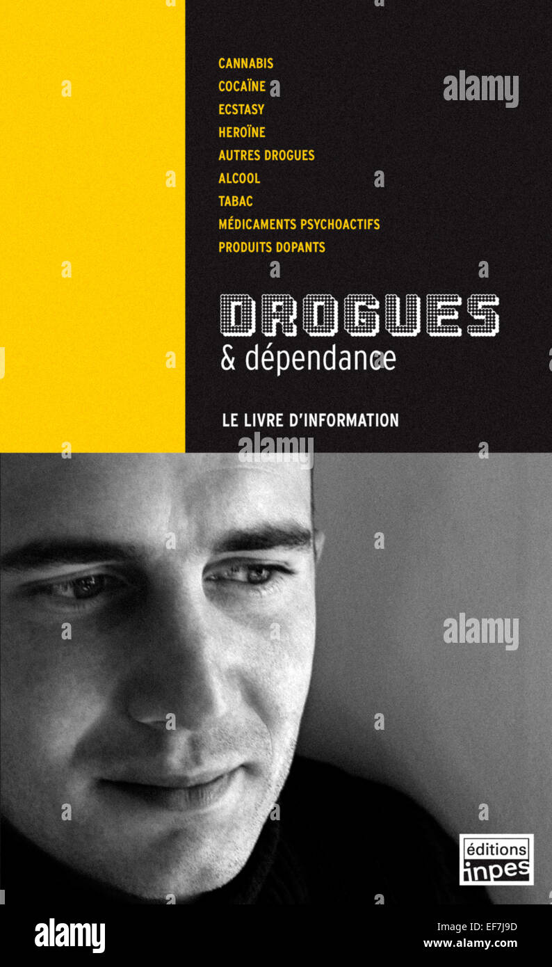 'Drogues et dépendance - Livre d'information'. Front cover of French 'Drugs and Addiction' - Stock Image