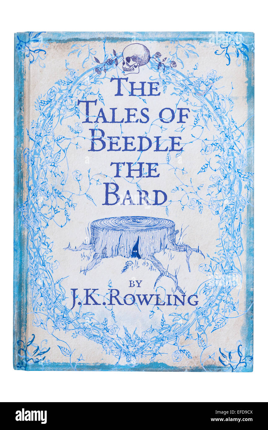 The Tales of Beedle The Bard book written by J.K.Rowling on a white background - Stock Image