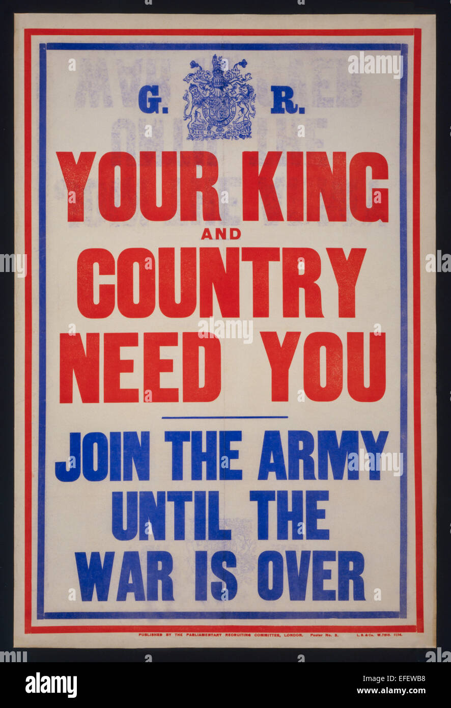 'Your King and Country Need You - Join the Army Until the War is Over' Parliamentary Recruiting Committee - Stock Image