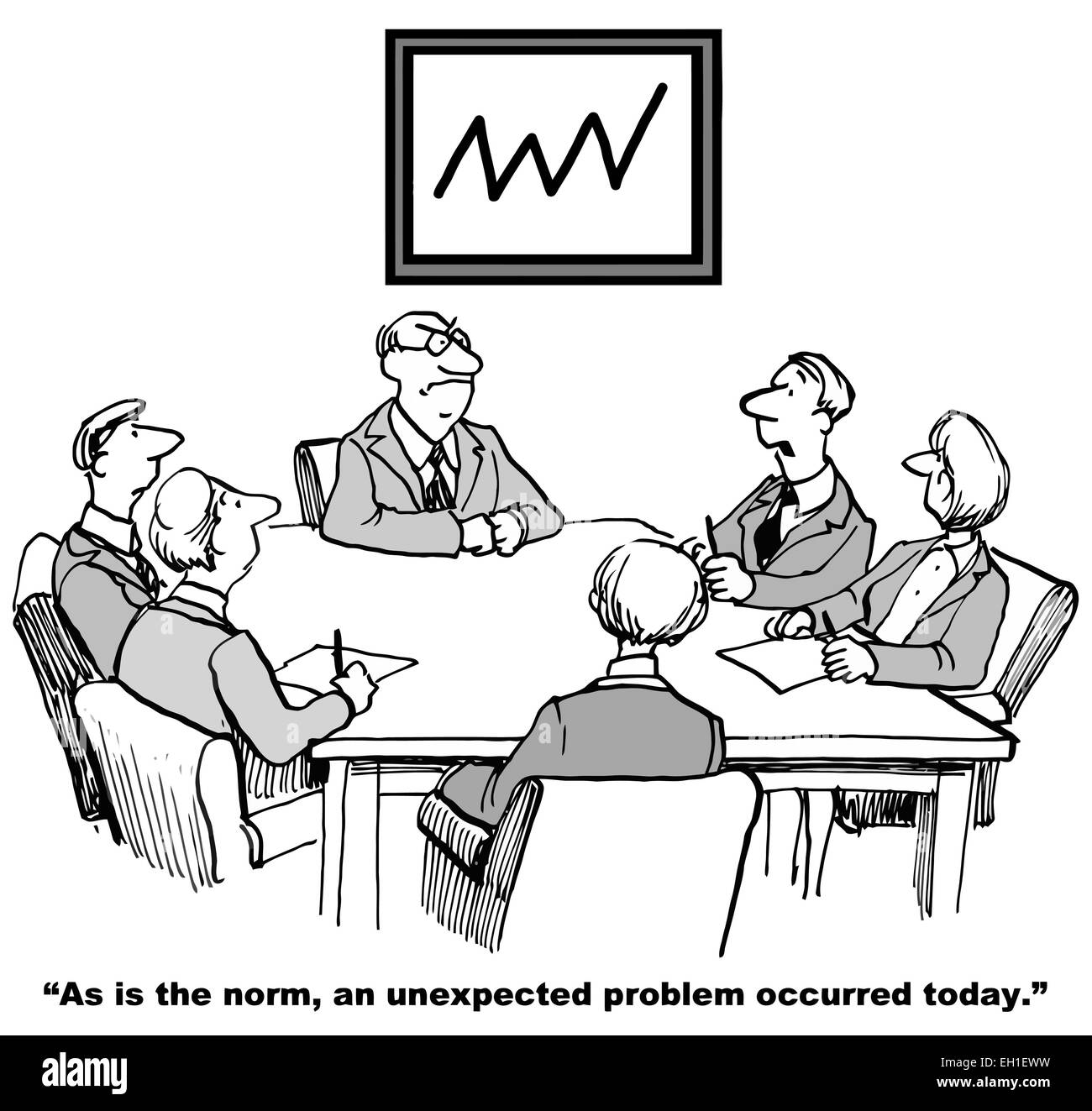 Cartoon of business team meeting, team member says to leader, 'as is the norm, an unexpected problem occurred - Stock Image