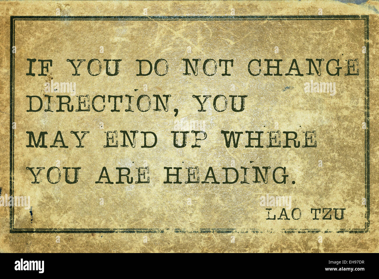 If you do not change direction - ancient Chinese philosopher Lao Tzu quote printed on grunge vintage cardboard - Stock Image