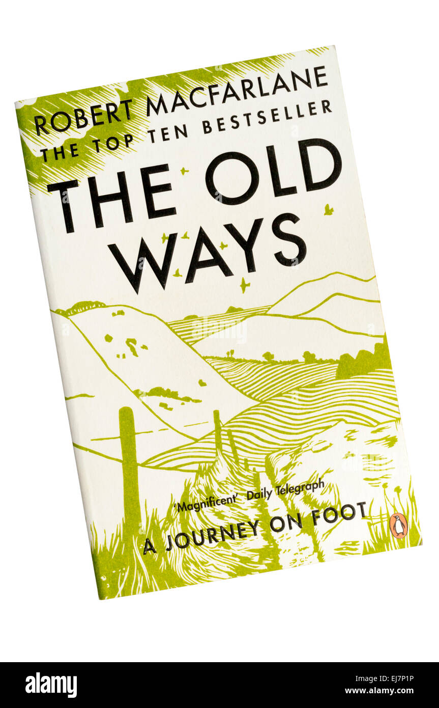 Paperback copy of The Old Ways by Robert Macfarlane published by Penguin in 2013. - Stock Image