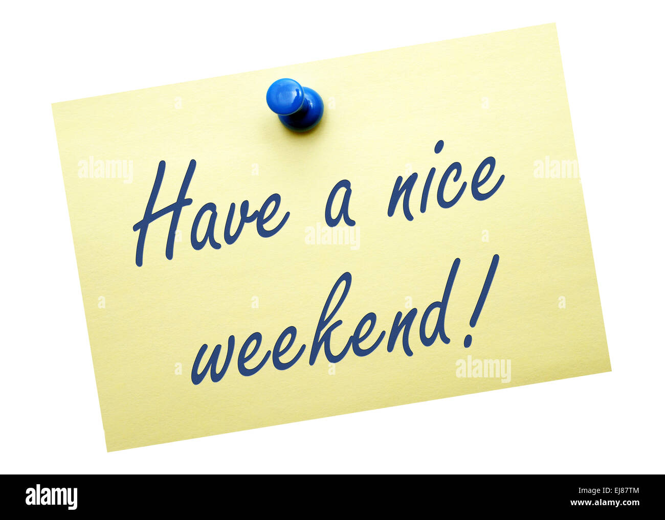 Have a nice weekend ! - Stock Image