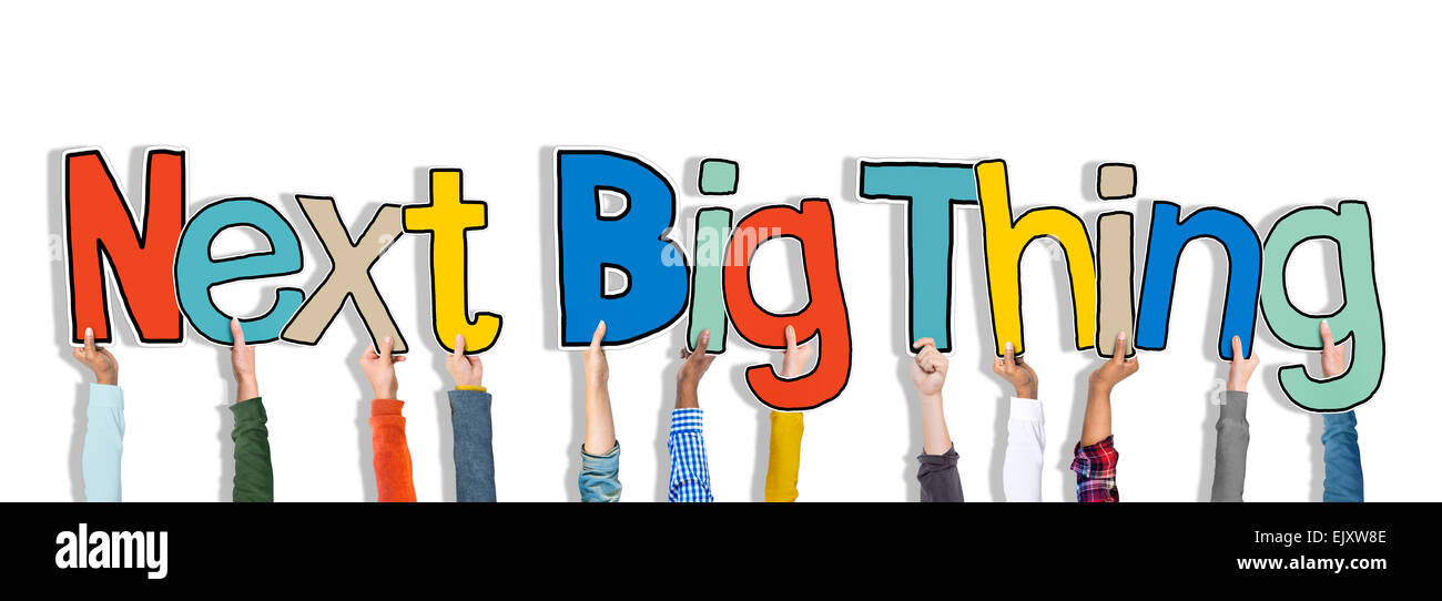Hands Holding Next Big Thing Concept - Stock Image