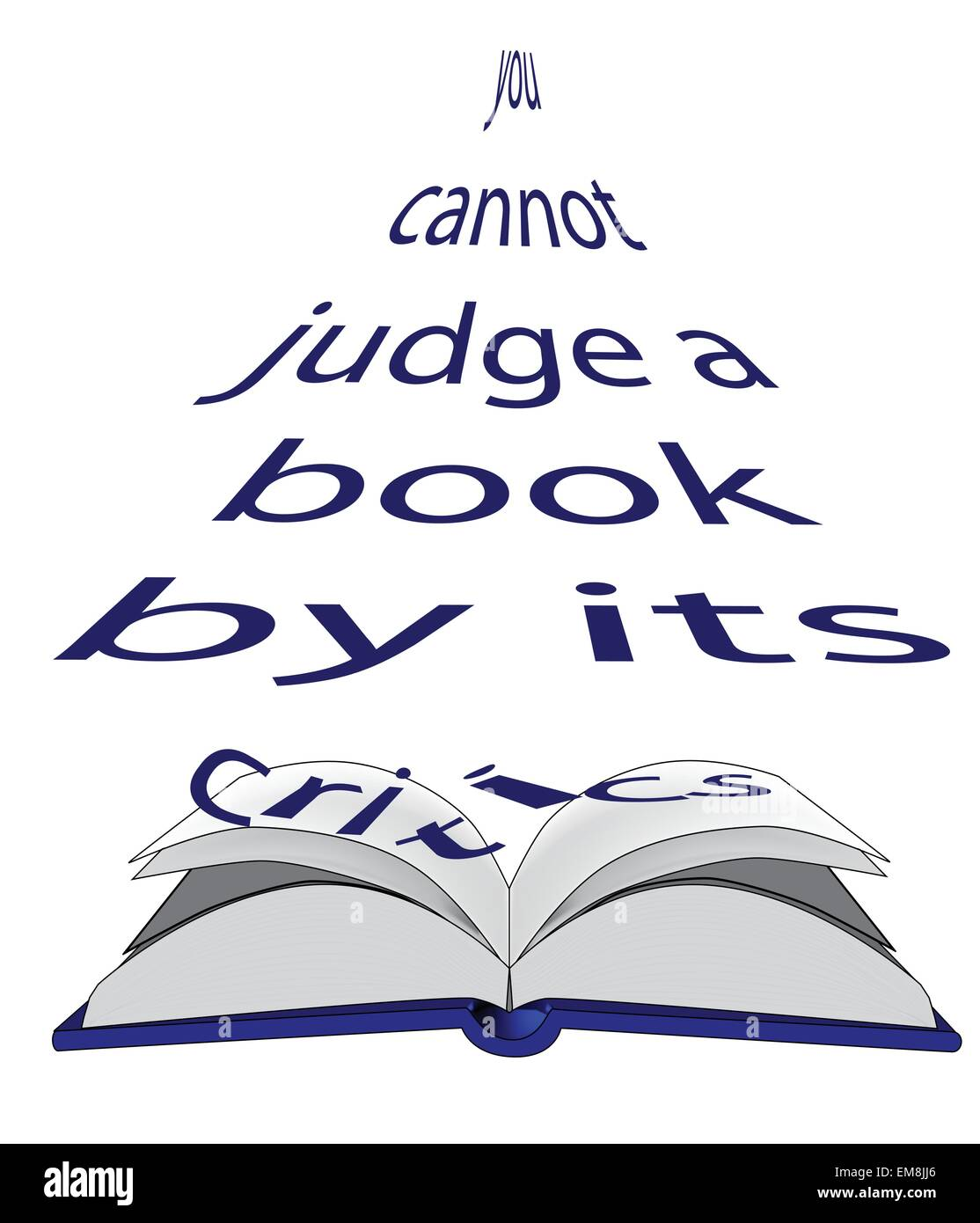 You Cannot Judge a Book by its Critics. - Stock Vector