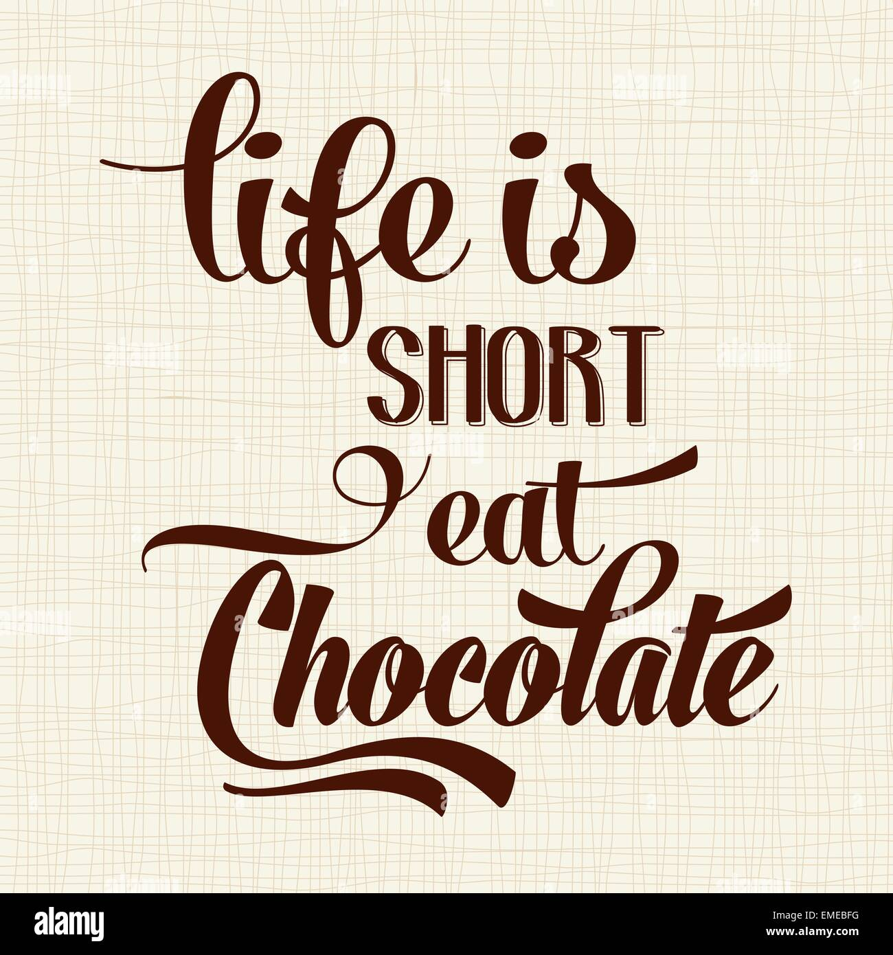 C Stock Quote: Life Is Short, Eat Chocolate, Quote Typographic Background
