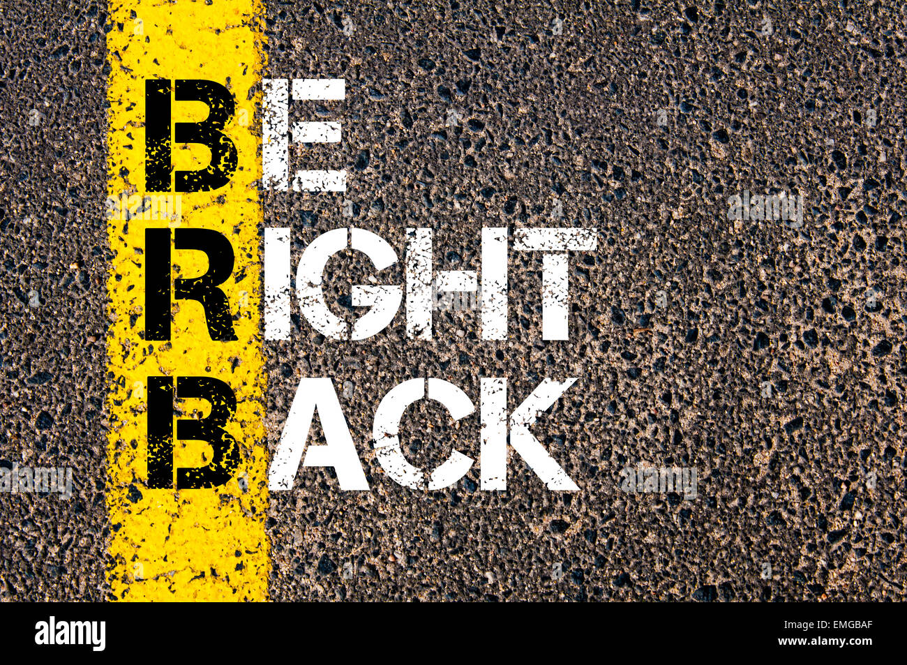 Chat Acronym BRB as Be Right Back. Yellow paint line on the road against asphalt background. Conceptual image - Stock Image