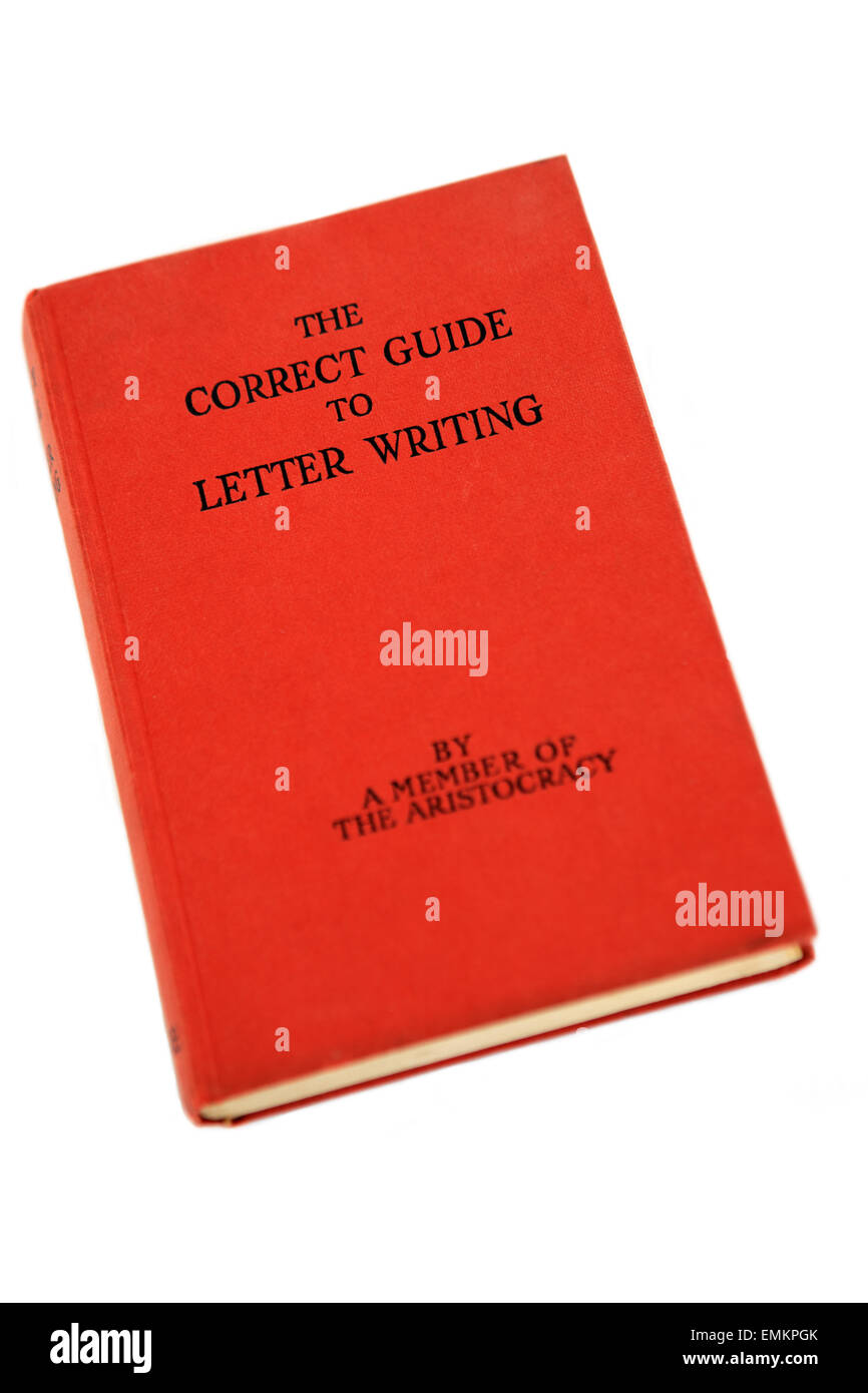 The Correct Guide to letter writing by a Member of the Aristocracy - Stock Image
