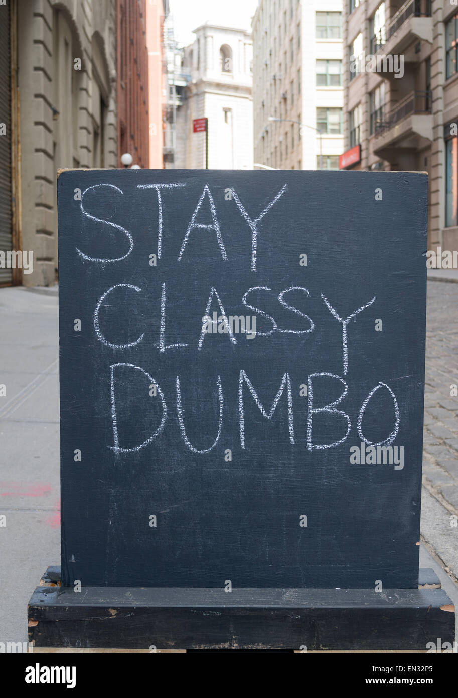 Sign, Stay Classy DUMBO, Brooklyn, NYC, USA - Stock Image