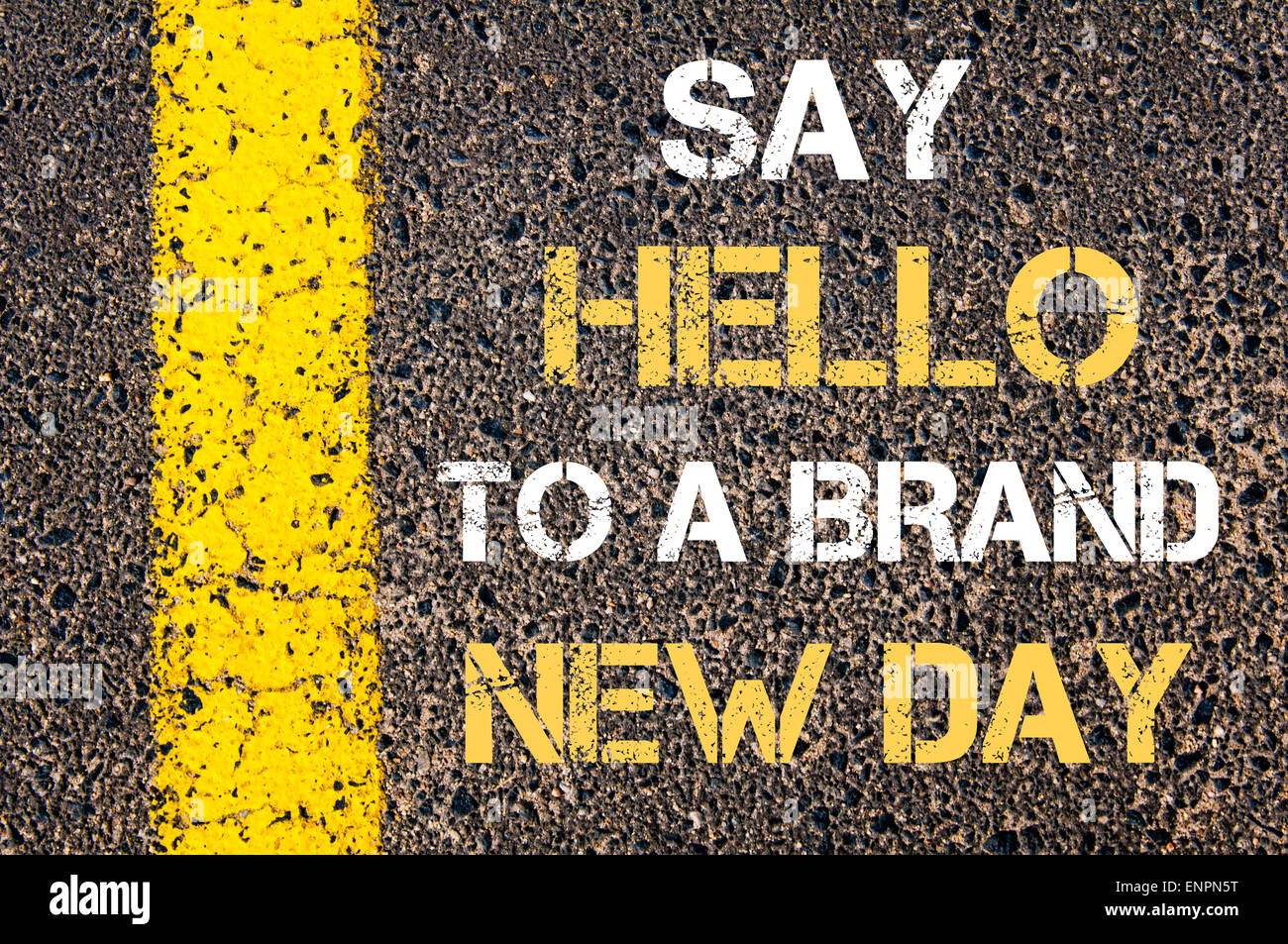 Say Hello To A Brand New Day Motivational Quote Yellow Paint Line