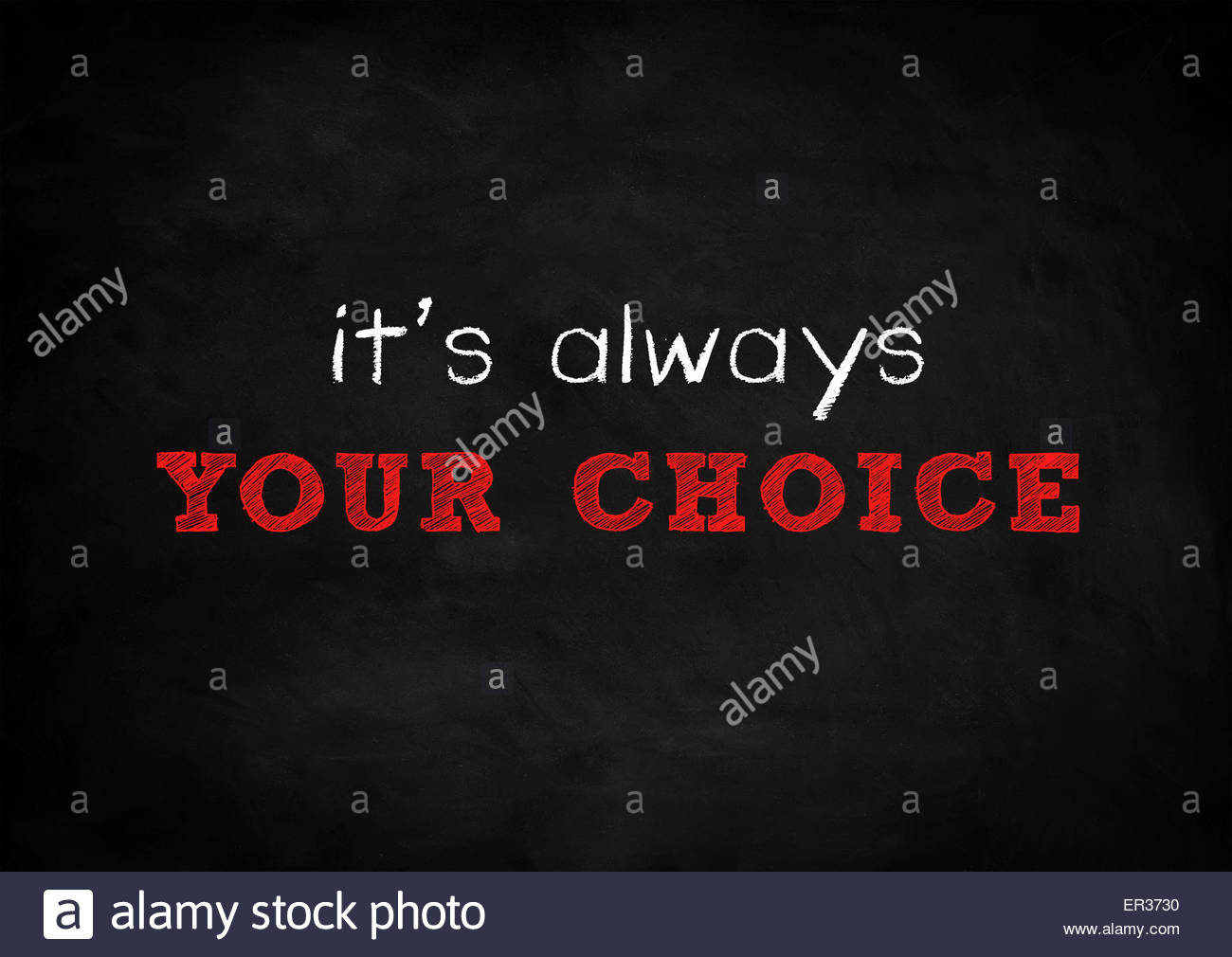 it is always your choice - Stock Image