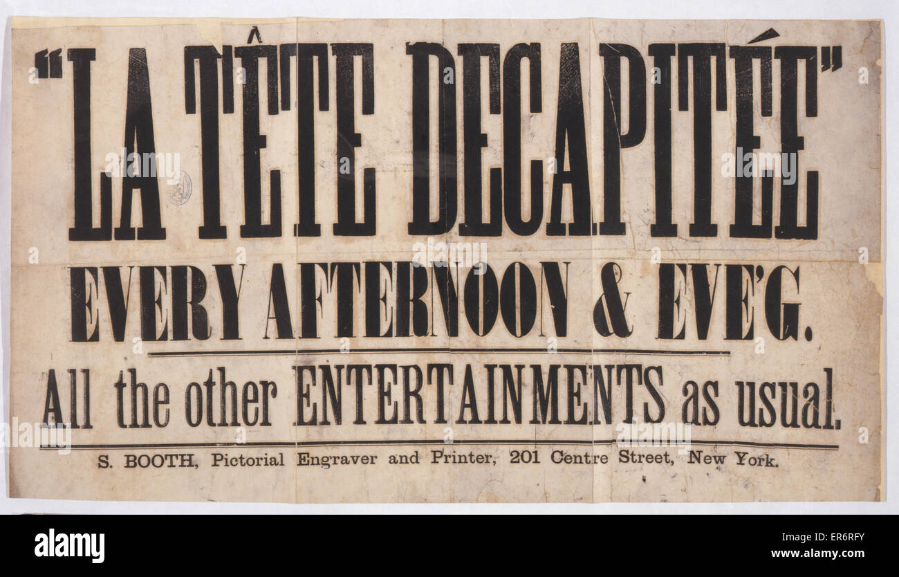 La tete decapitee every afternoon & eve'g. : all other entertainments as usual. Date 1874. La tete decapitee - Stock Image