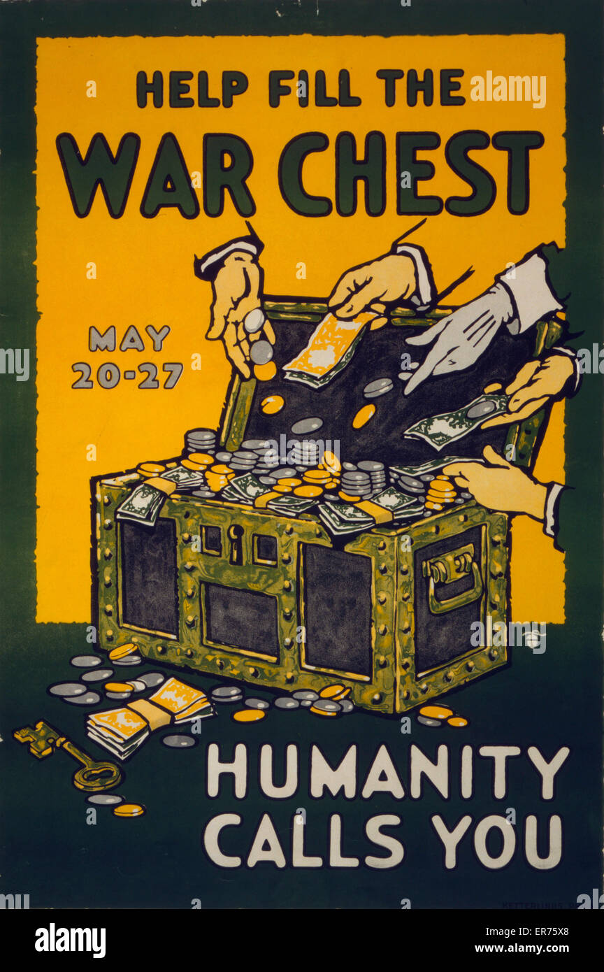 Help fill the war chest Humanity calls you, May 20-27 . Poster showing hands casting money into a trunk. Date 1917. - Stock Image