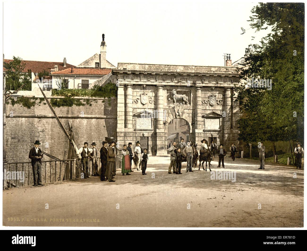 Zara, Arch Terra Firma (i.e., Porta di Terraferma), Dalmatia, Austro-Hungary. Date between ca. 1890 and ca. 1900. - Stock Image