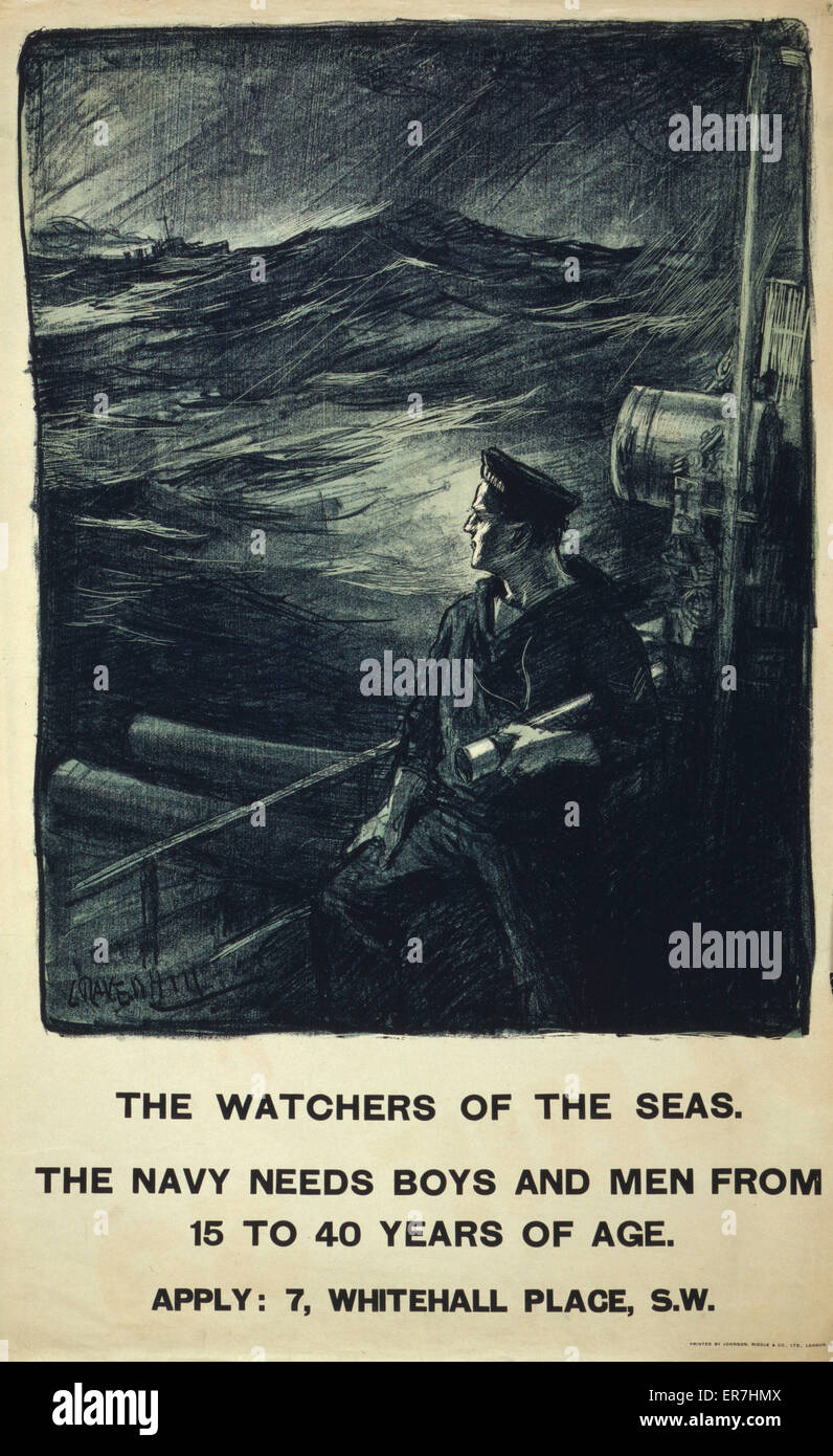 The watchers of the seas. The navy needs boys and men from 15 to 40 years of age. Poster showing a sailor on deck, - Stock Image
