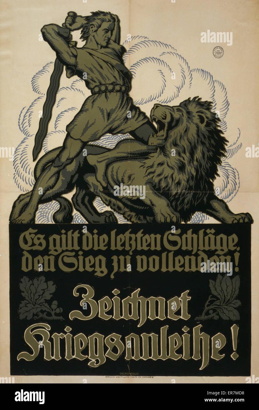Es gilt die letzen Schlage, den Sieg zu vollenden! Zeichnet Kriegsanleihe!. Poster shows a medieval warrior about - Stock Image