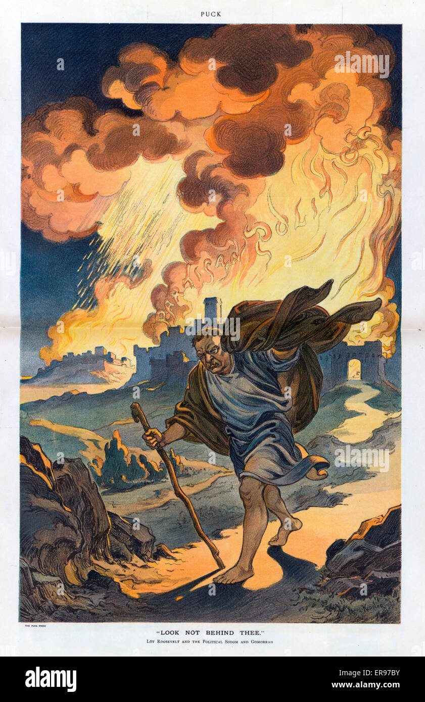 Look not behind thee. Illustration shows Theodore Roosevelt as the biblical Lot fleeing Sodom and Gomorrah which - Stock Image