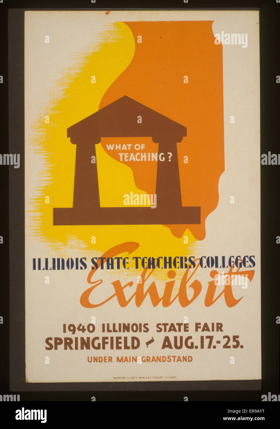 What of teaching? Illinois state teachers colleges exhibit. Poster for Illinois State Teachers Colleges exhibit - Stock Image