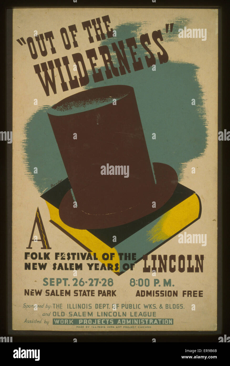 Out of the wilderness A folk festival of the New Salem years of Lincoln . Poster showing a book and a stovepipe - Stock Image
