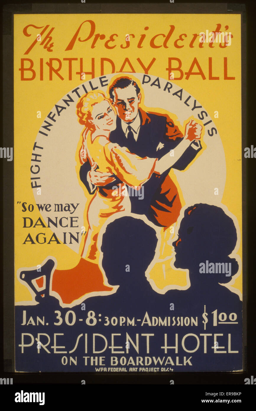 The President's birthday ball So we may dance again Fight infantile paralysis. Poster for The President Hotel's - Stock Image
