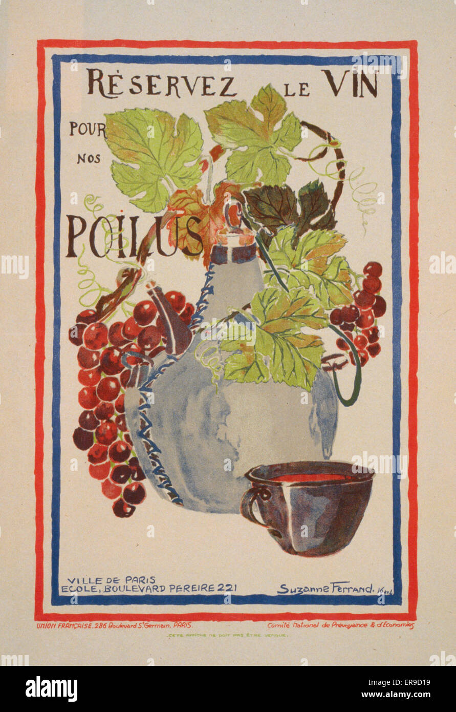 Reservez le vin pour nos poilus. A jug of wine surrounded by bunches of grapes and a cup filled with wine next to - Stock Image