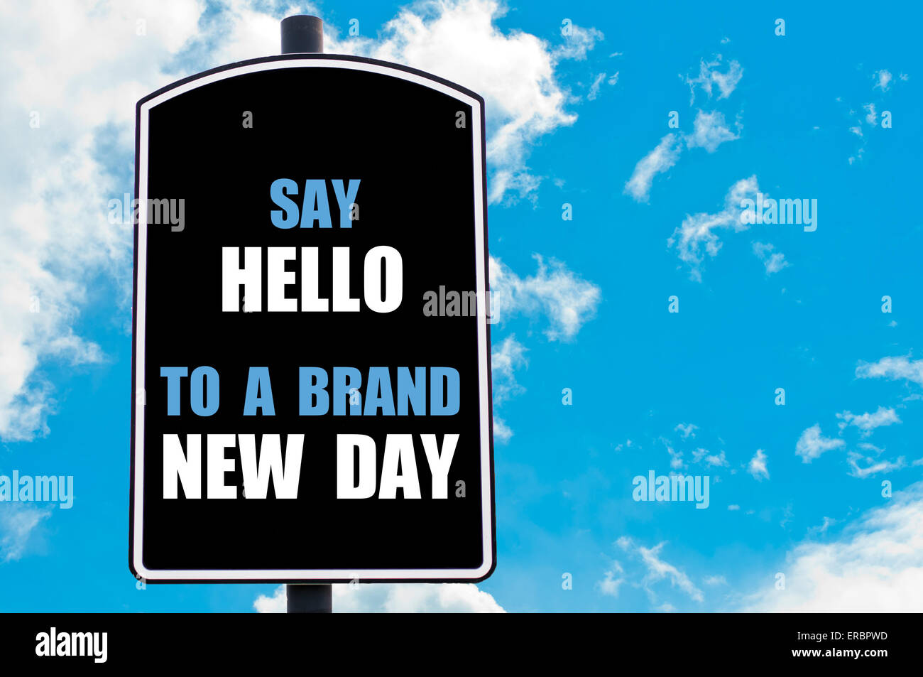 Brand New Day Quotes: SAY HELLO TO A BRAND NEW DAY Motivational Quote Written On