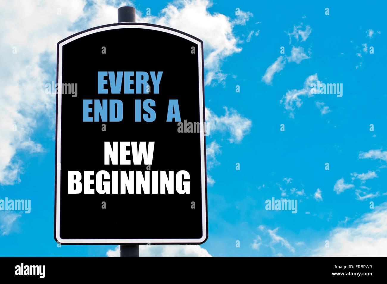Every End Is A New Beginning Motivational Quote Written On Road Sign