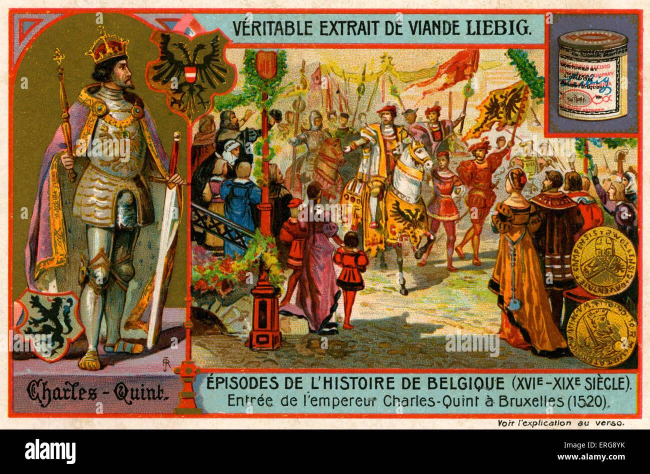Emperor Charles V (Feb 1500 – 21 Sep 1558) arriving in Brussels in 1520. Chalers V was a Catholic ruler ofruled - Stock Image