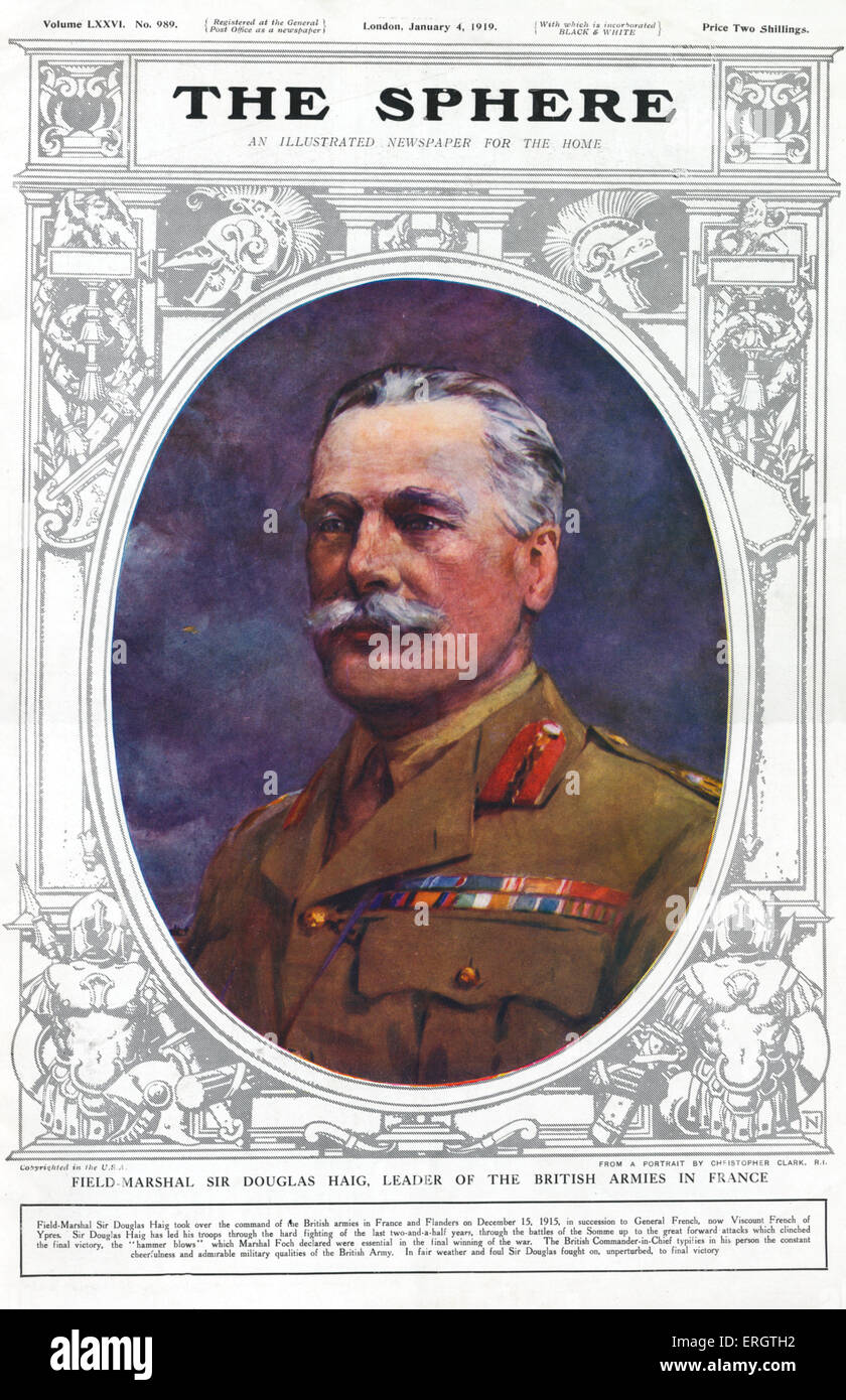 Field - Marshal Sir Douglas Haig, leader of the British armies in France. British soldier and senior commander during Stock Photo