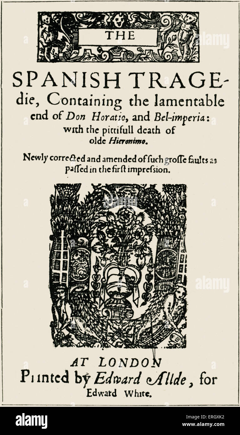 'Spanish Tragedy' by Thomas Kyd. Title page. English dramatist, 3 November 1558 – 16 July 1594. - Stock Image