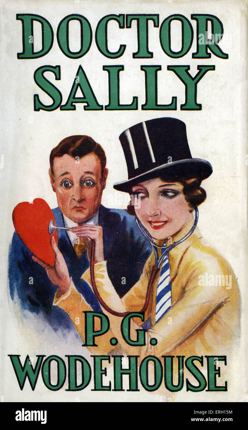 ' Doctor Sally ' by P.G. Wodehouse. Book cover. Second edition, published by Methuen and Co. 1932. PGW: - Stock Image