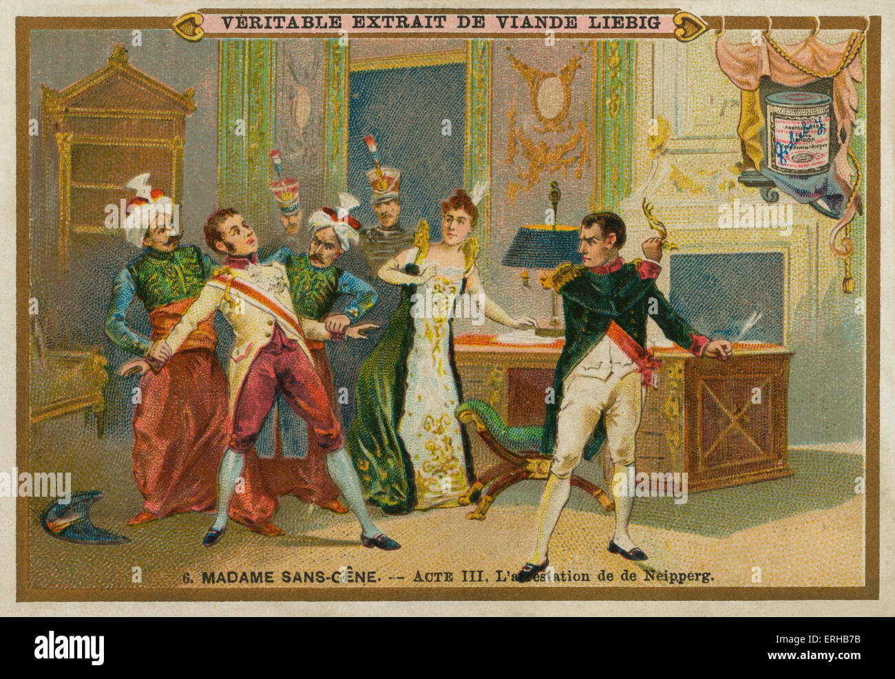 Madame Sans-Gene by Victorien Sardou (1893). Act III: Neipperg's arrest (French caption: 'L'arrestation - Stock Image