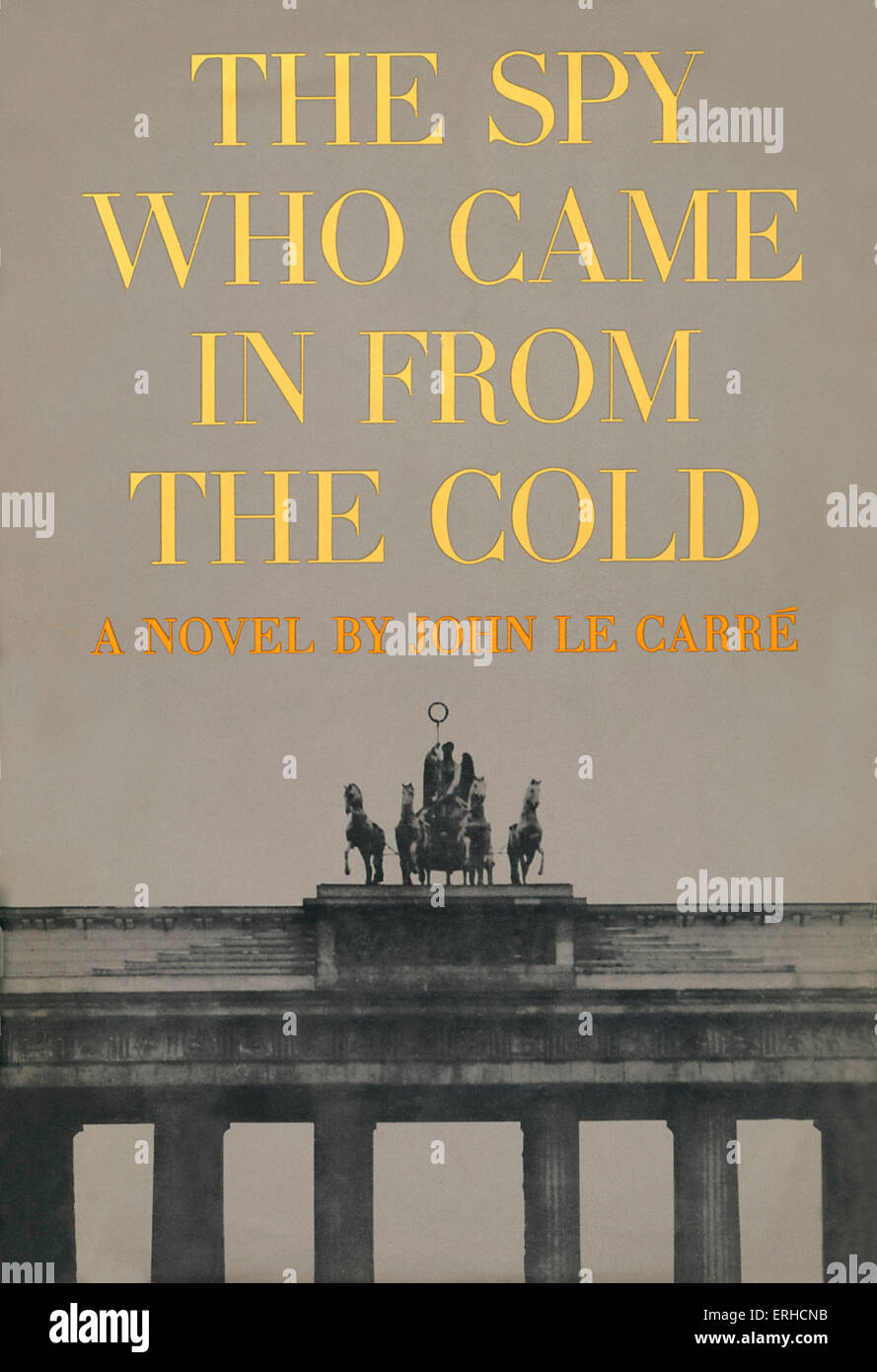 'The Spy who came in from the Cold' by John Le Carré. Book Cover, design by Ben Feder Inc.  First American - Stock Image