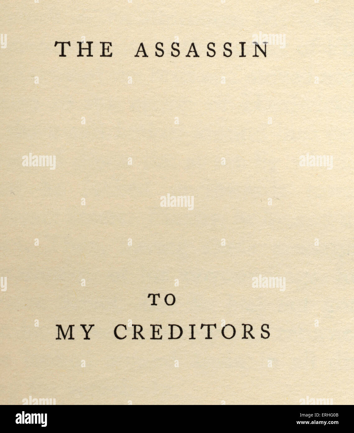 Liam O'Flaherty 's novel 'The Assassin'.  Dedication page  'To My creditors'. Published - Stock Image