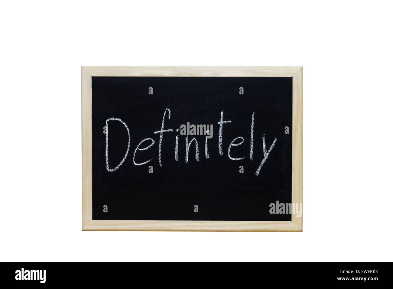 definitely written with white chalk on blackboard. - Stock Image