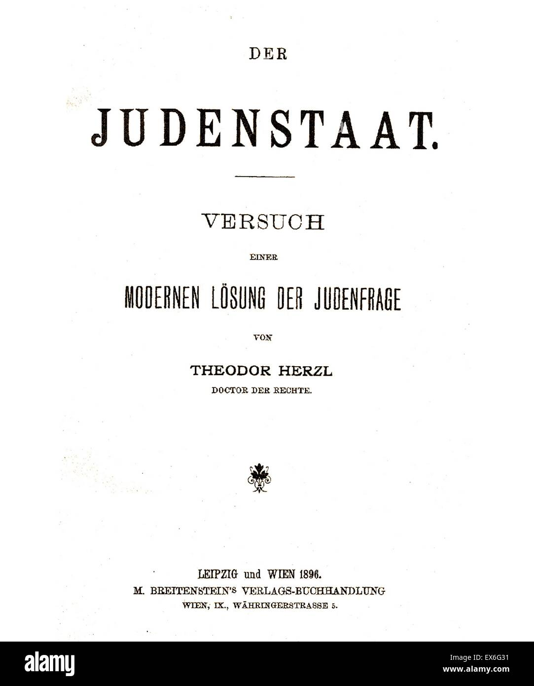 Der Judenstaat is a pamphlet written by Theodor Herzl and published in February 1896. It advocated the creation - Stock Image