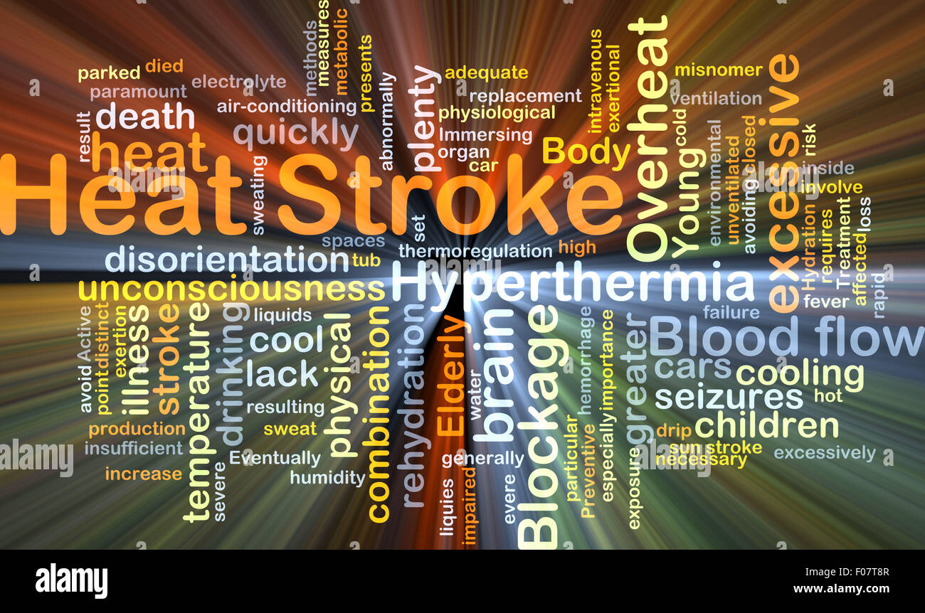 Background concept wordcloud illustration of heat stroke glowing light - Stock Image