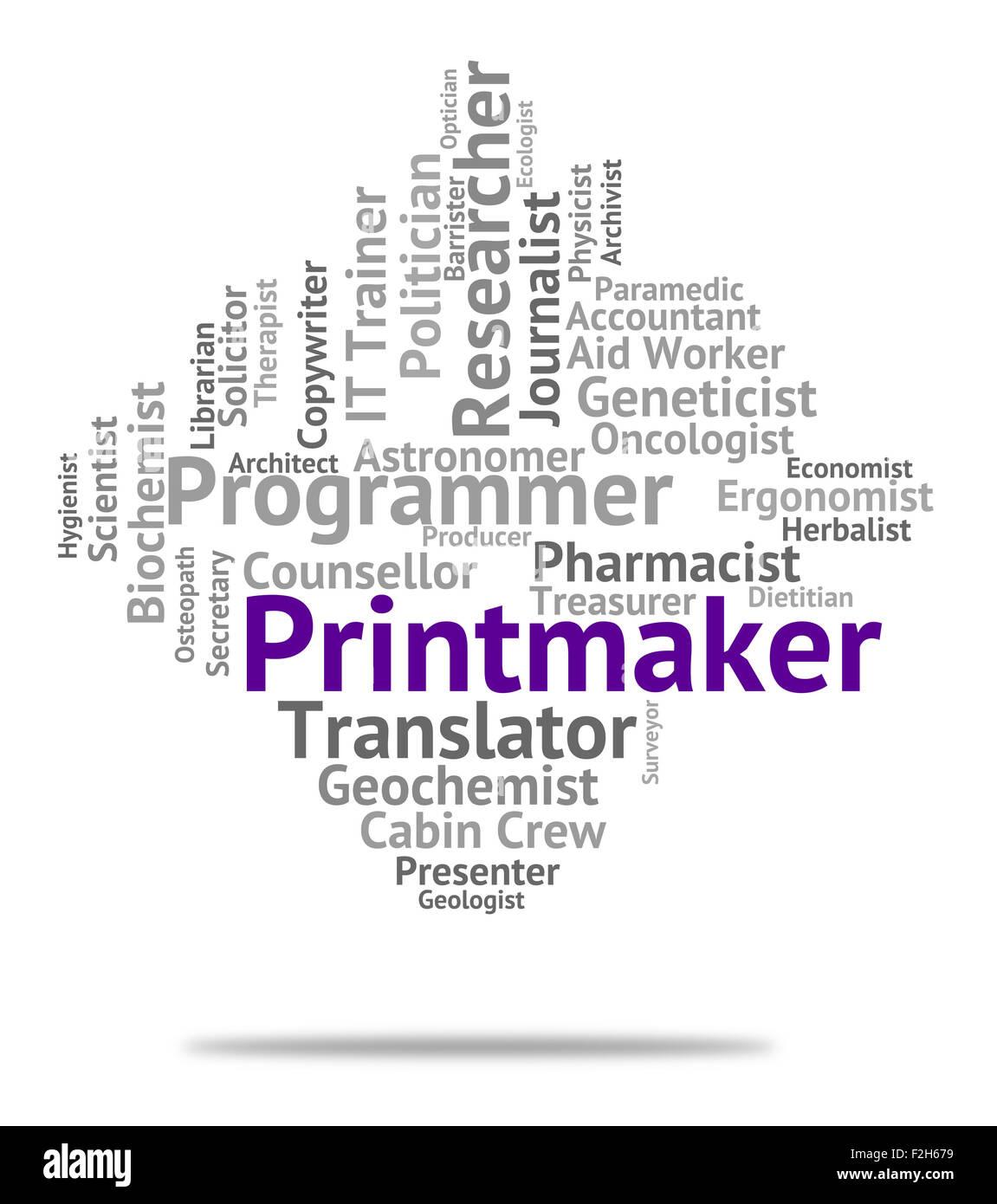 Printmaker Job Representing Hire Words And Career - Stock Image