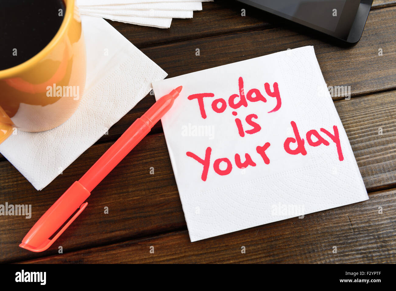 napkin sketch 'Today is your day' on cafe - Stock Image