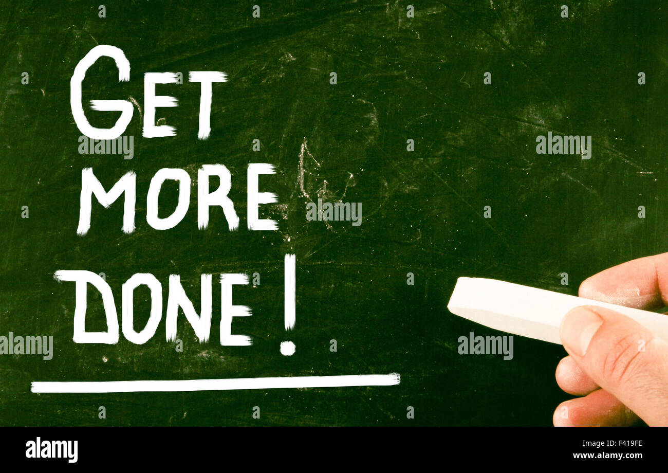 get more done! - Stock Image