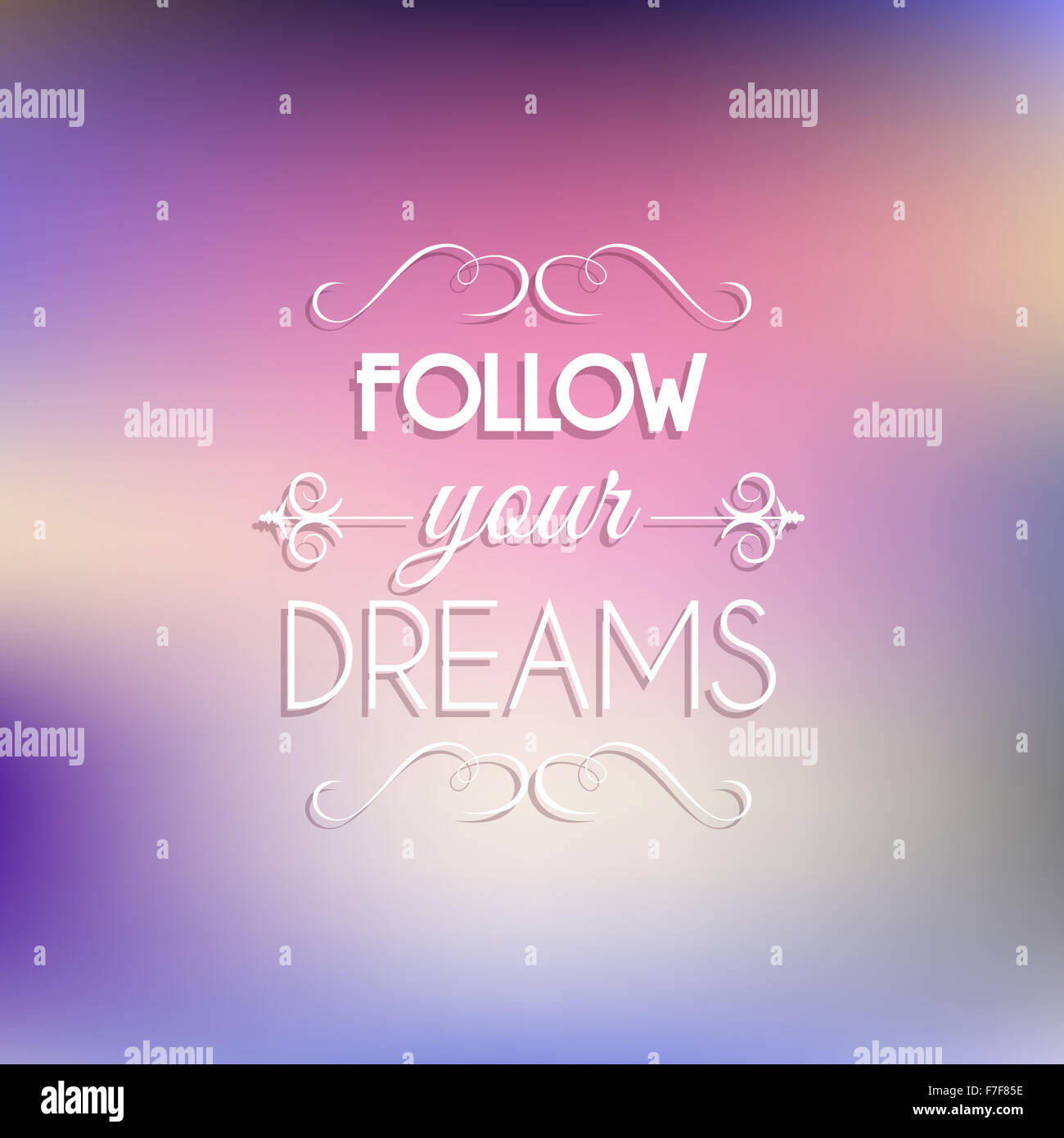 Inspirational Quote Background With The Words Follow Your Dreams