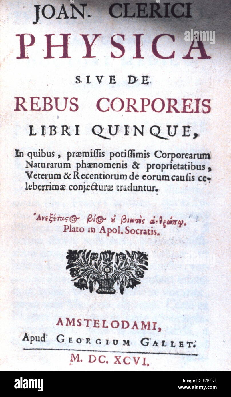 Title page to: Physica, sive, De rebus corporeis libri quinque by John Le Clerc (1657-1736) Swiss theologian and - Stock Image