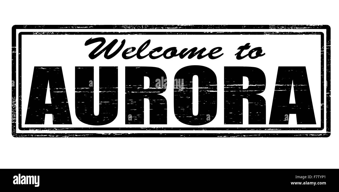 Welcome to Aurora - Stock Image