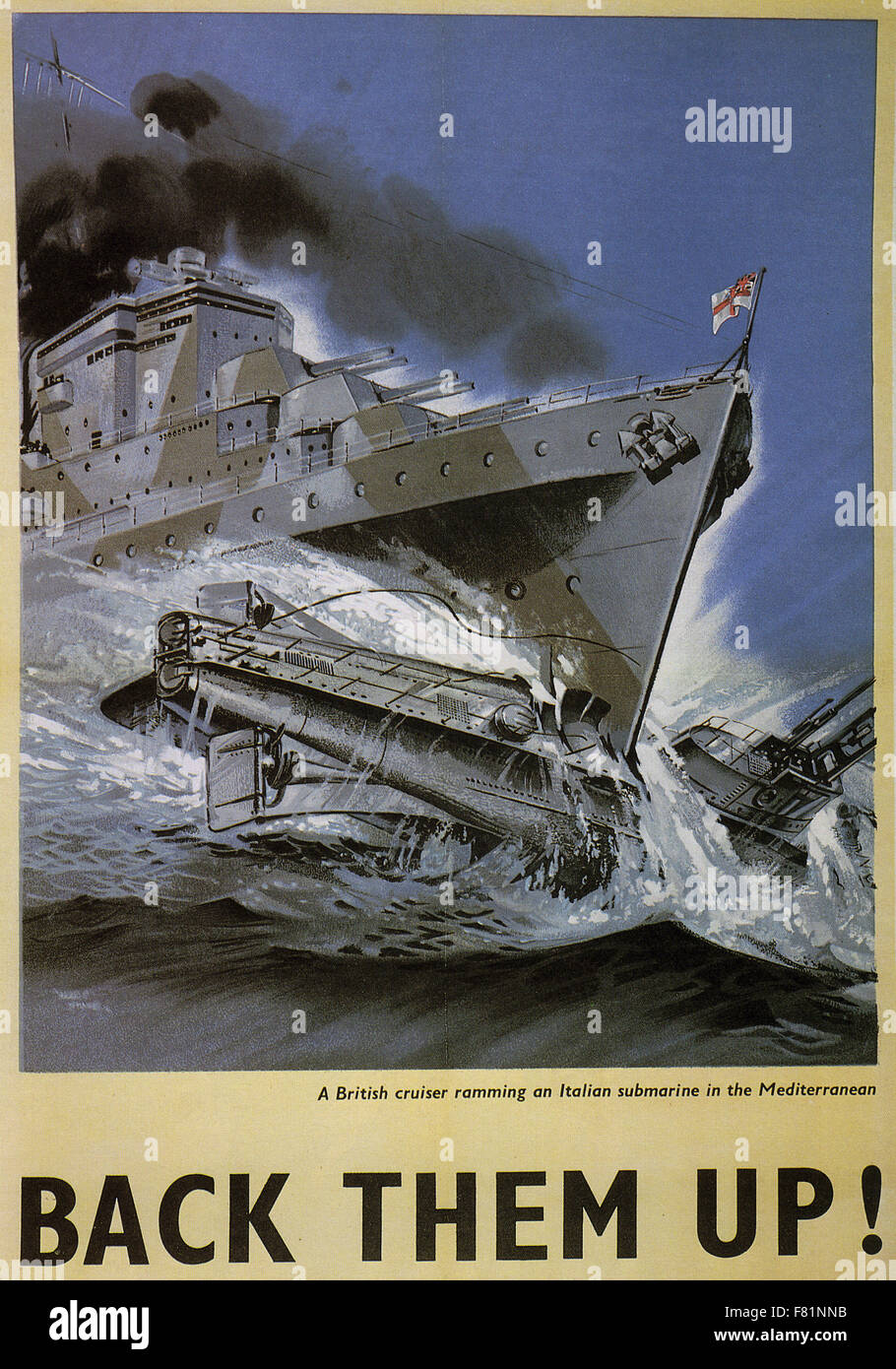 BACK THEM UP ! British WW2 poster about 1943 showing a Royal Navy cruiser ramming an Italian submarine in the Mediterranean. - Stock Image