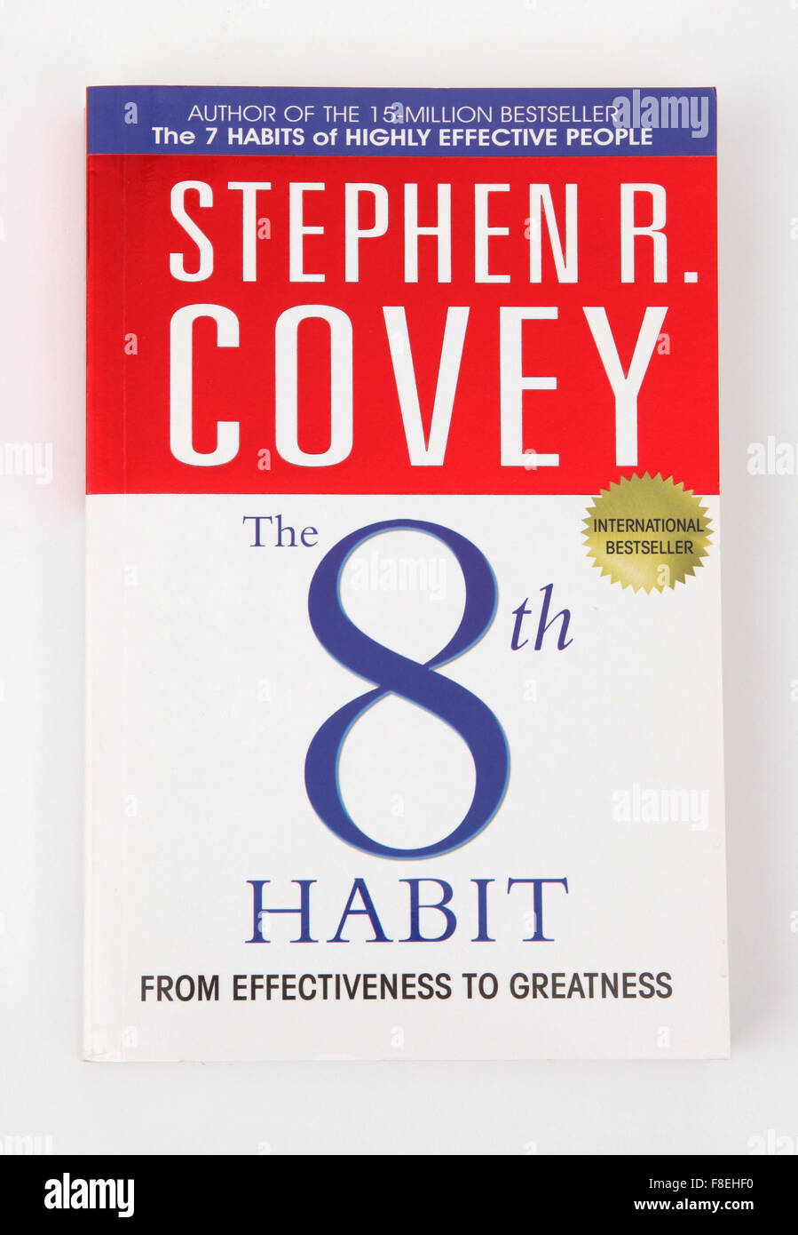 The book - The 8th Habit From Effectiveness to Greatness by Stephen Covey. - Stock Image