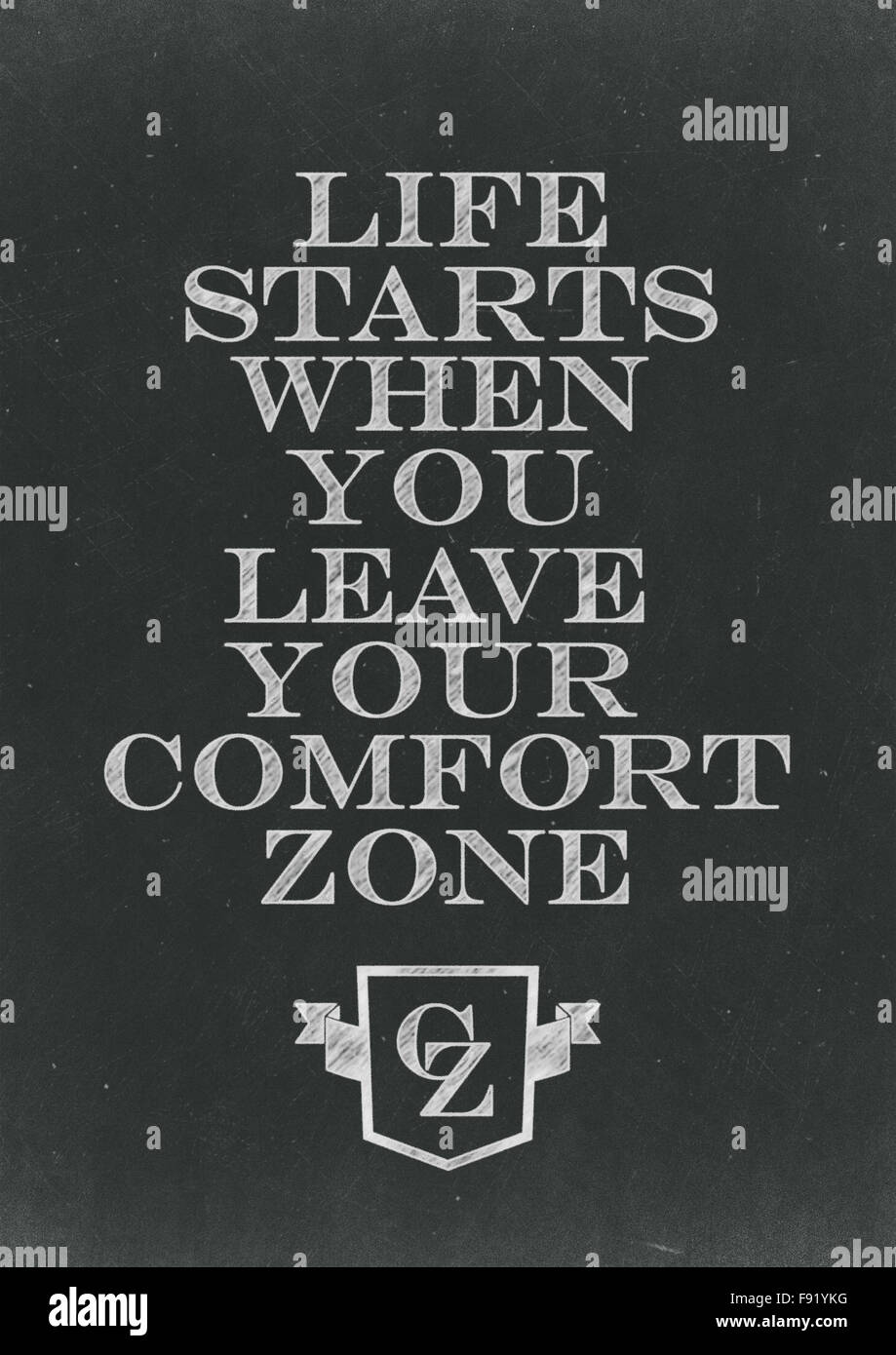 Life Starts When You Leave Your Comfort Zone Hand Written On A Chalkboard - Stock Image