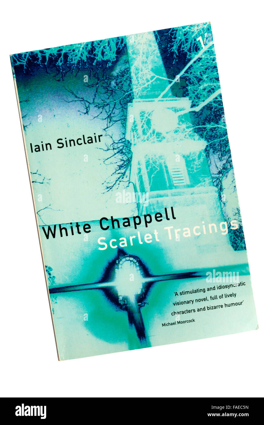 Paperback copy of White Chappell Scarlet Tracings by Iain Sinclair, published by Vintage in 1995. - Stock Image