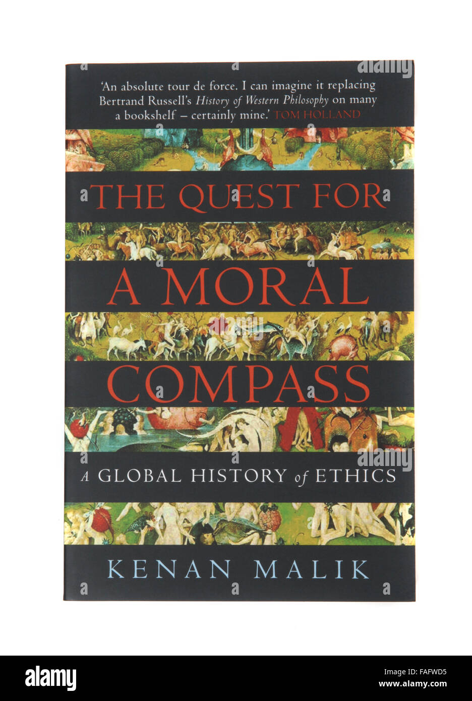The book The Quest for a Moral Compass a Global History of ethics by Kenan Malik. - Stock Image