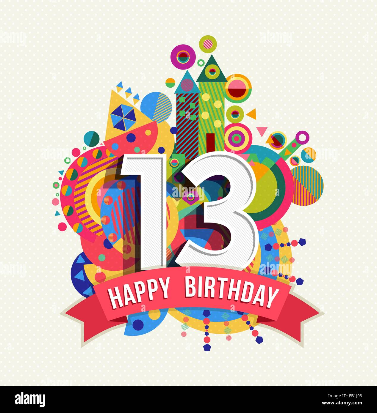 Happy Birthday Thirteen 13 Year Fun Celebration Greeting Card With Number Text Label And Colorful Geometry Design EPS10 Vector