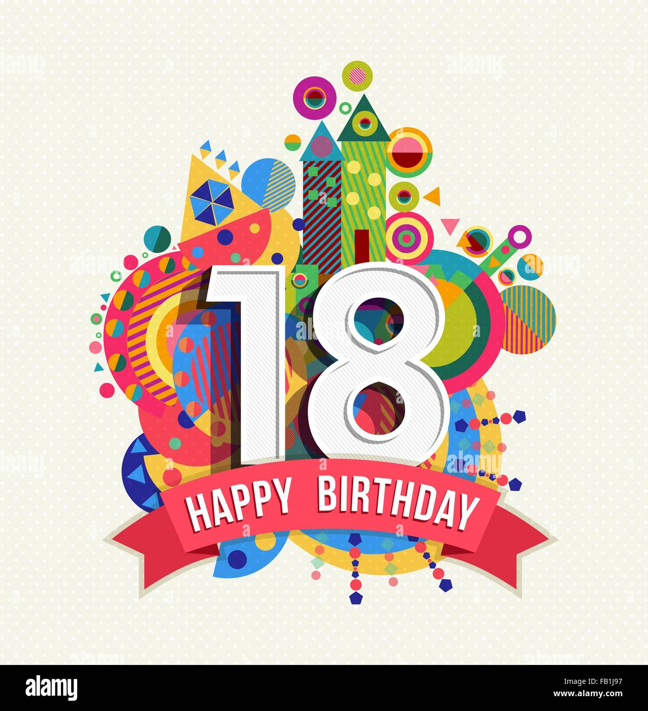 Happy Birthday Eighteen 18 Year Fun Celebration Greeting Card With Number Text Label And Colorful Geometry Design EPS10